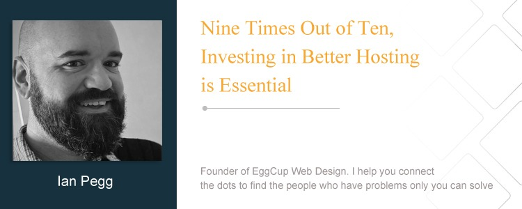 Ian Pegg, Web designer, WordPress fanatic, Small business enthusiast, Founder of EggCup Web Design